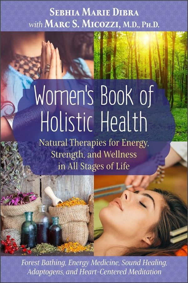 Women's Book of Holistic Health by Sebhia Dibra