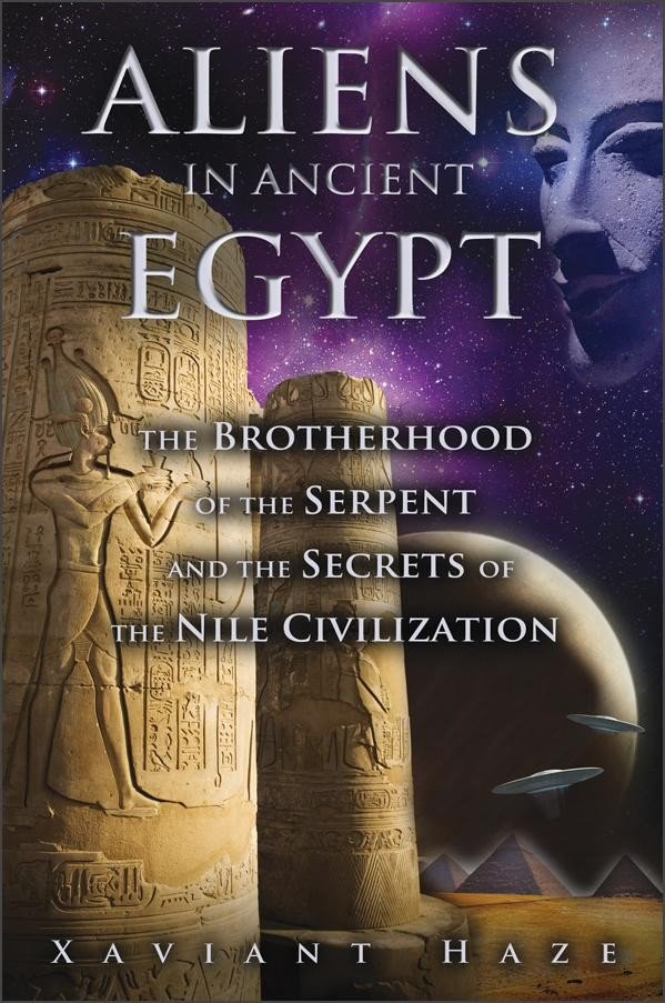 Aliens in Ancient Egypt by Xaviant Haze