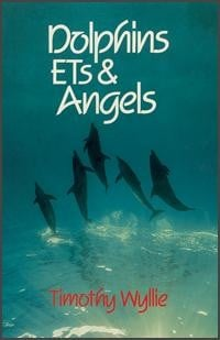 Dolphins, ETs & Angels by Timothy Wyllie