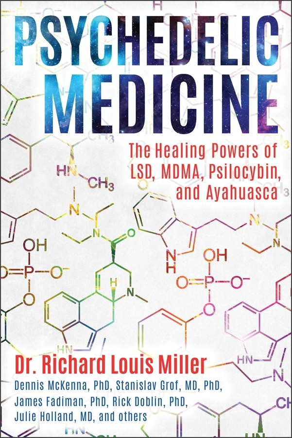 Psychedelic Medicine by Dr. Richard Louis Miller