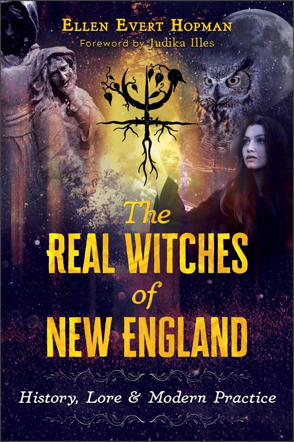 The Real Witches of New England by Ellen Evert Hopman