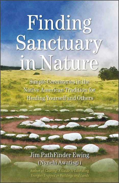 Finding Sanctuary in Nature by Jim PathFinder Ewing