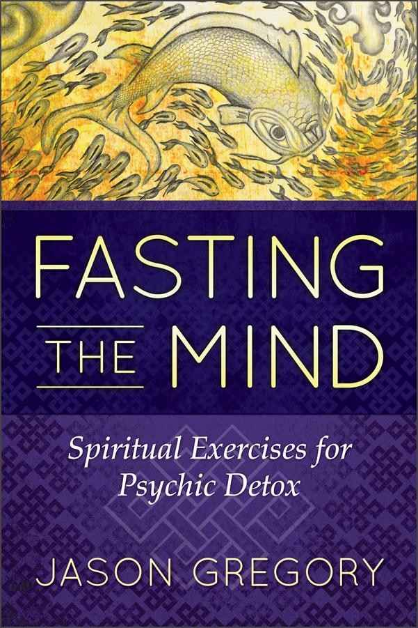 Fasting the Mind by Jason Gregory