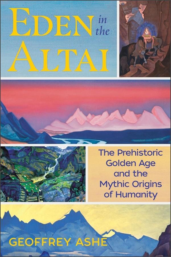 Eden in the Altai by Geoffrey Ashe