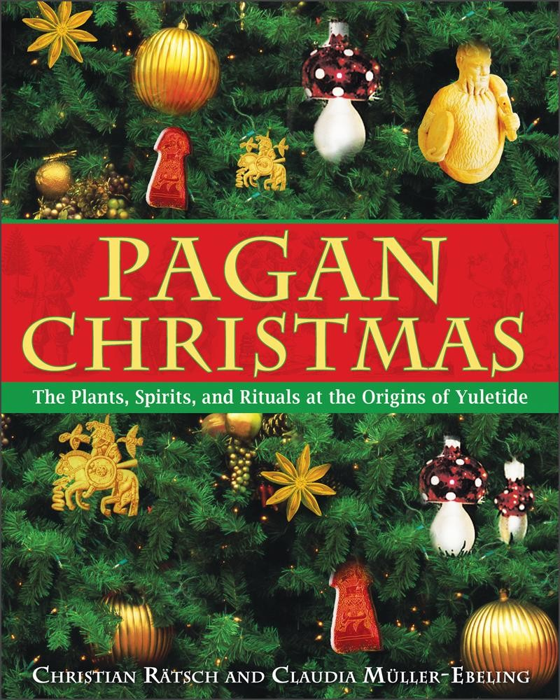 Pagan Christmas by Christian Ratsch and Claudia Mueller-Ebeling