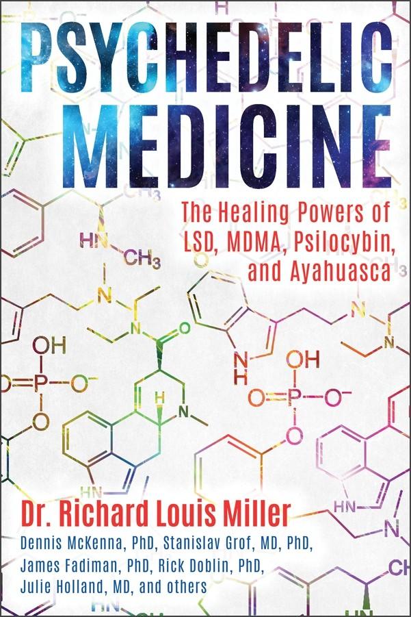 Psychedelic Medicine by Dr. Richard Louis Miller